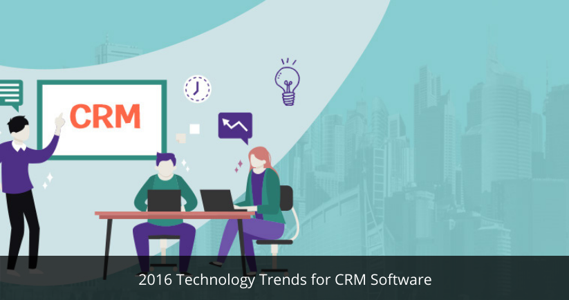 2016 Technology Trends for CRM Software