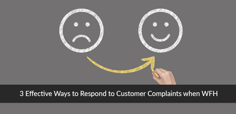 3-Effective-Ways-to-Respond-to-Customer-Complaints-when-WFH