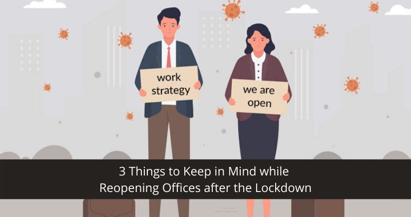 3-Things-to-Keep-in-Mind-while-Reopening-Offices-after-the-Lockdown