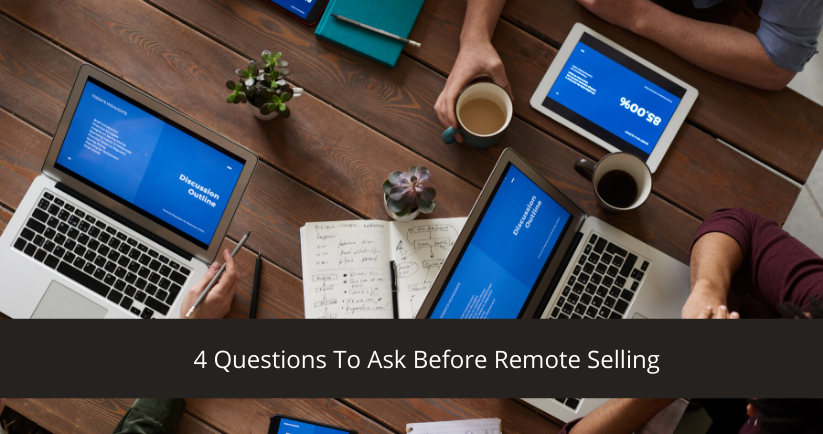 4-Questions-To-Ask-Before-Remote-Selling