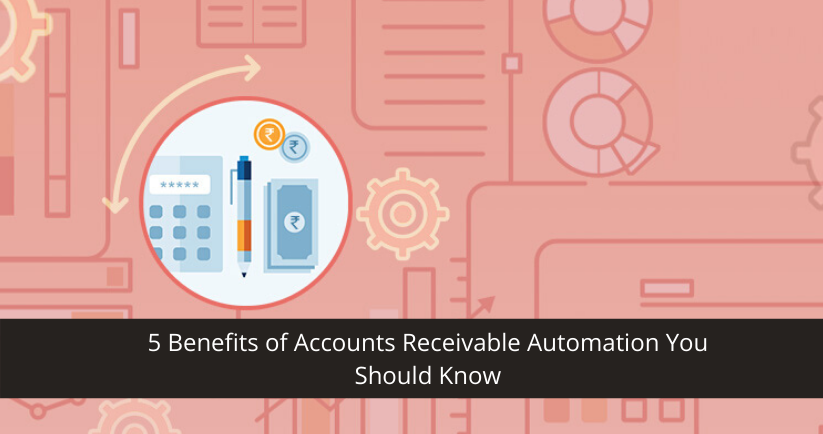 Benefits of Accounts Receivable Automation