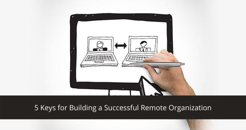 5-Keys-for-Building-a-Successful-Remote-Organization