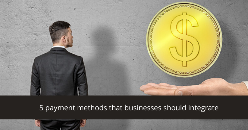 5-payment-methods-that-businesses-should-integrate