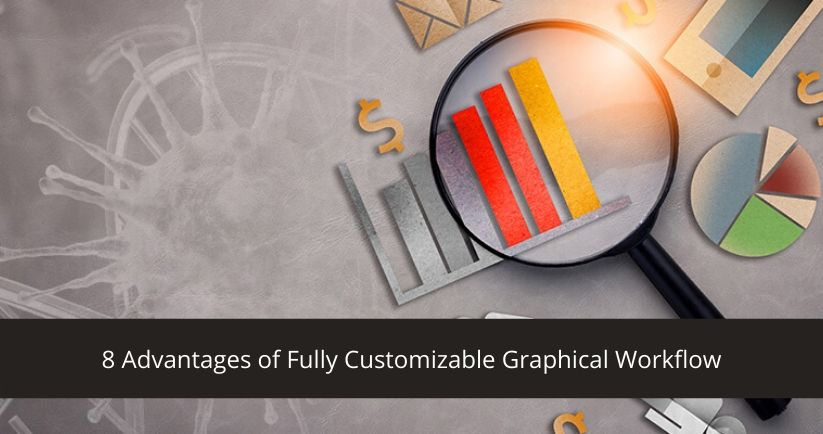 8-Advantages-of-Fully-Customizable-Graphical-Workflow