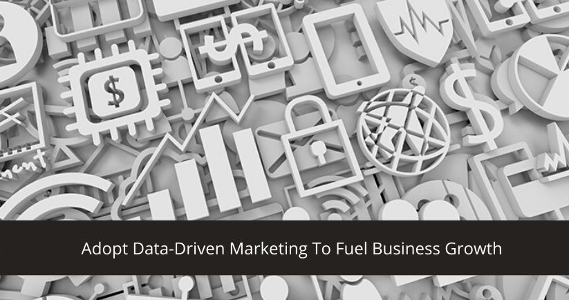 Adopt-Data-Driven-Marketing-To-Fuel-Business-Growth