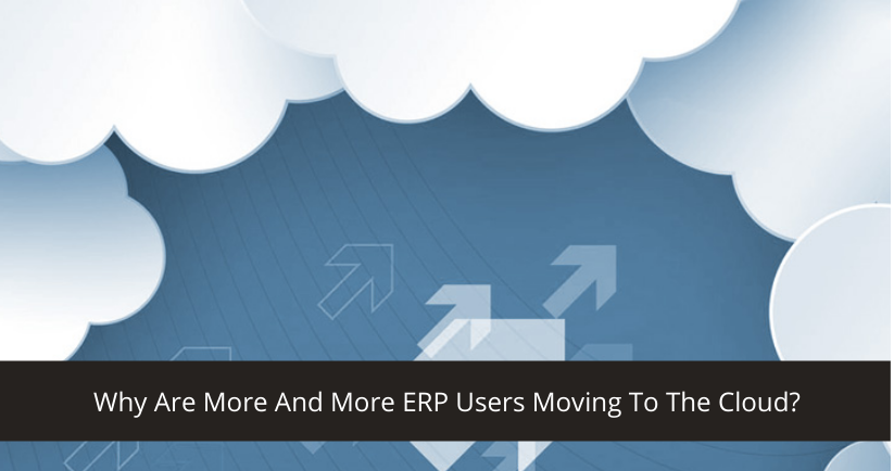 ERP Users Moving To The Cloud