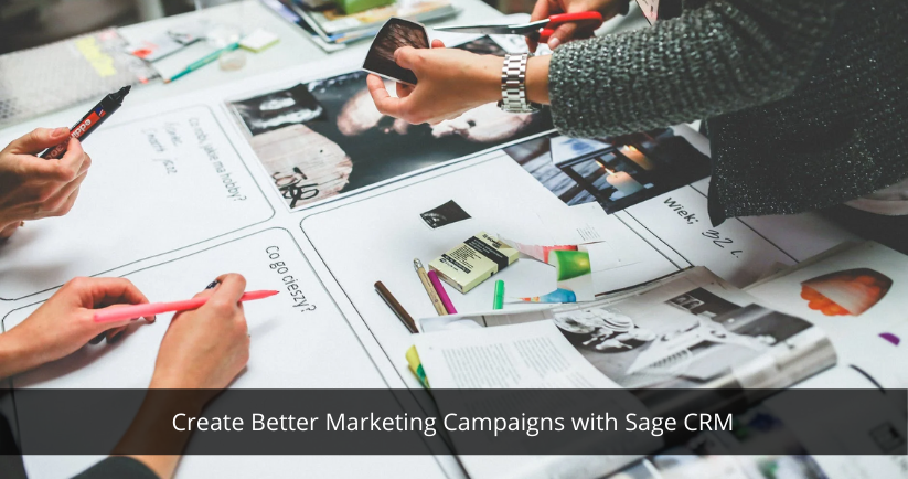 Create Better Marketing Campaigns with Sage CRM