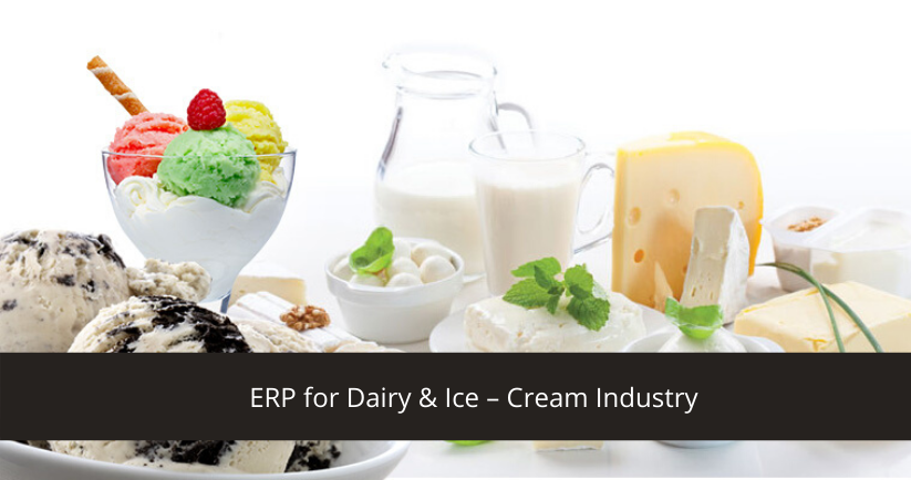 ERP for Dairy & Ice - Cream Industry