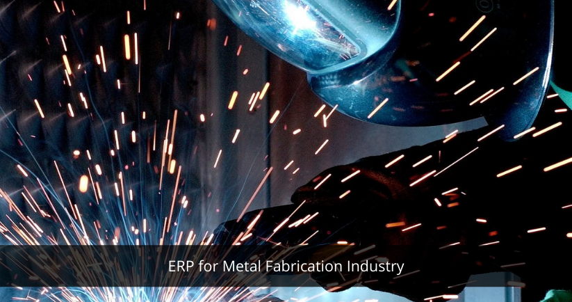 ERP for Metal Fabrication Industry