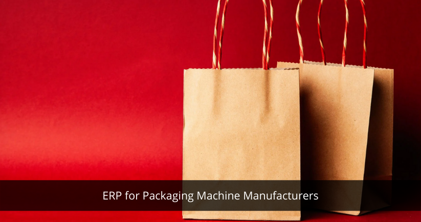 ERP for Packaging machine