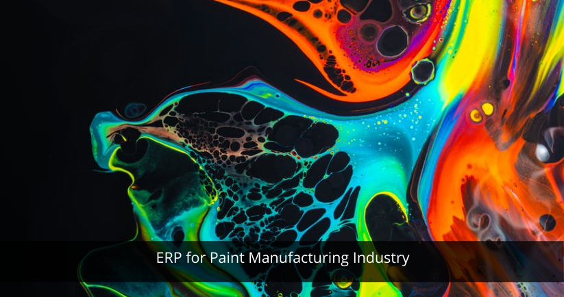 ERP for Paint Manufacturing Industry