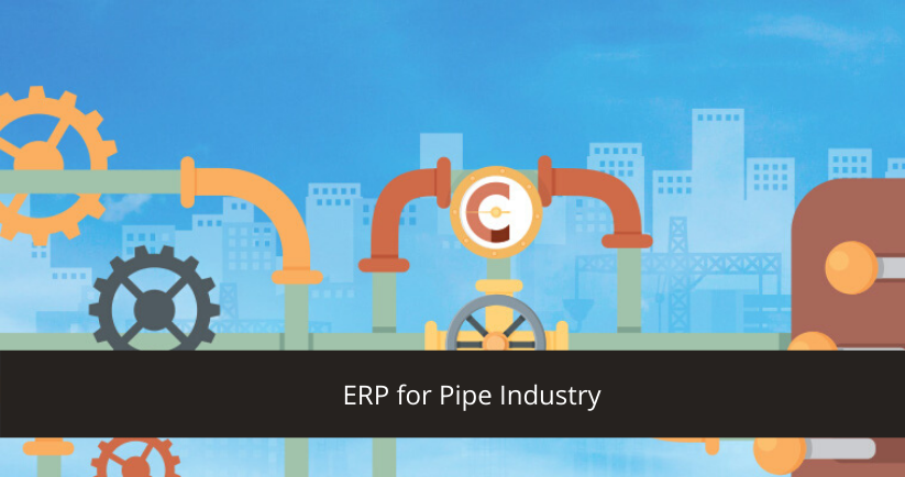 ERP For Pipe Industry