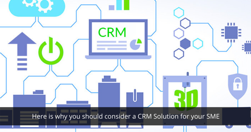 Here is why you should consider a CRM Solution for your SME