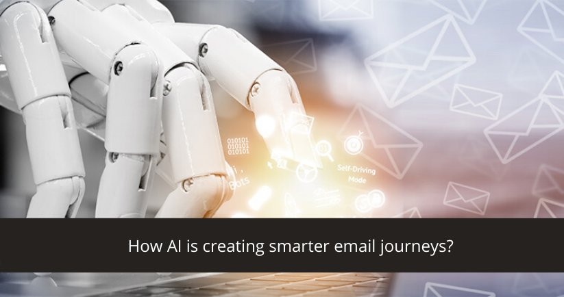 How AI is creating smarter email journey