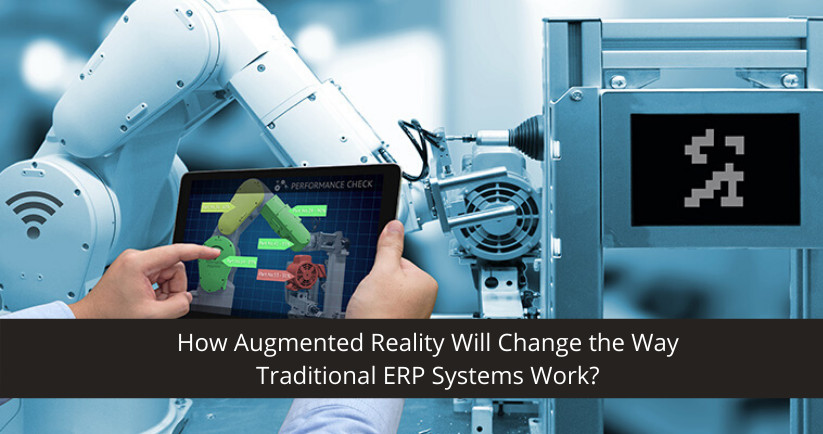 How AR Will Change the Way Traditional ERP Systems Work