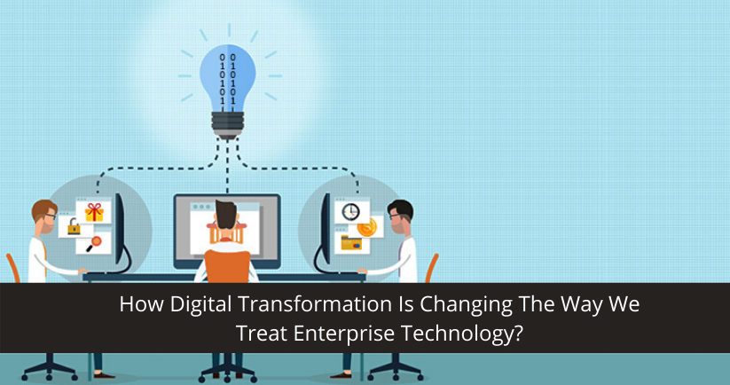 How Digital Transformation Is Changing Enterprise TechnologyHow Digital Transformation Is Changing Enterprise Technology