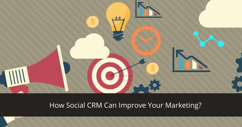 How Social CRM Can Improve Your Marketing