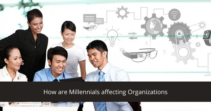 How are Millennials affecting Organizations