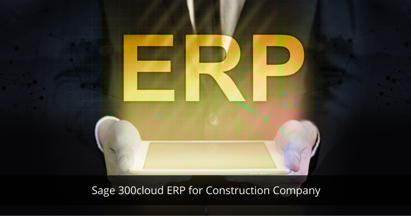 Sage 300 Cloud ERP for Construction Company