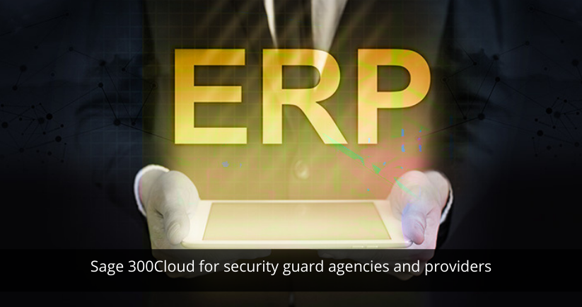 Sage 300Cloud for security guard agencies and providers