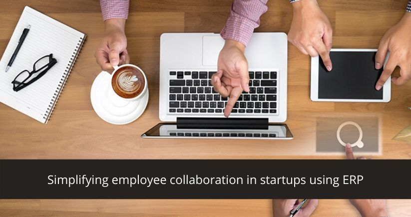 Simplifying employee collaboration in startups using ERP