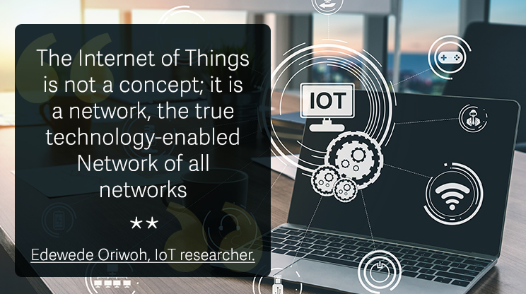 The-Internet-of-Things-is-not-a-concept-it-is-a-network-the-true-technology-enabled-Network-of-all-networks