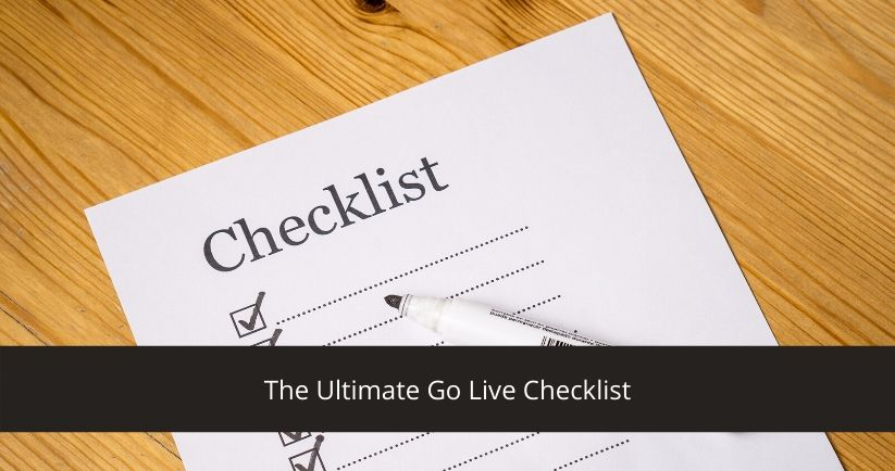 The Ultimate Go Live Checklist - ERP Implementation