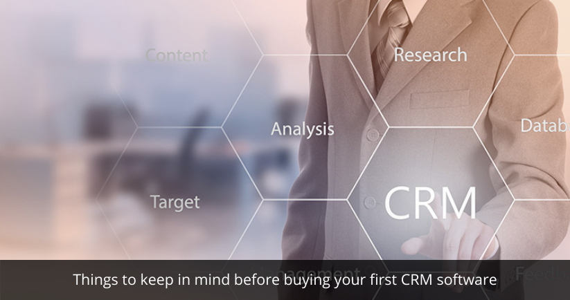 Things to keep in mind before buying your first CRM software
