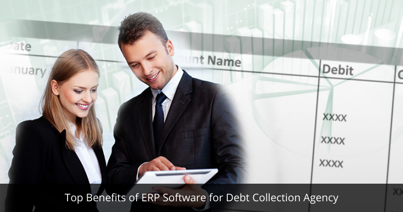 Top Benefits of ERP Software for Debt Collection Agency