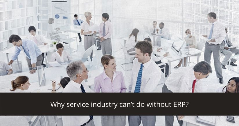 Why service industry can't do without ERP