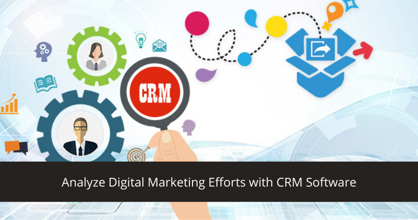 Digital Marketing Efforts with CRM Software