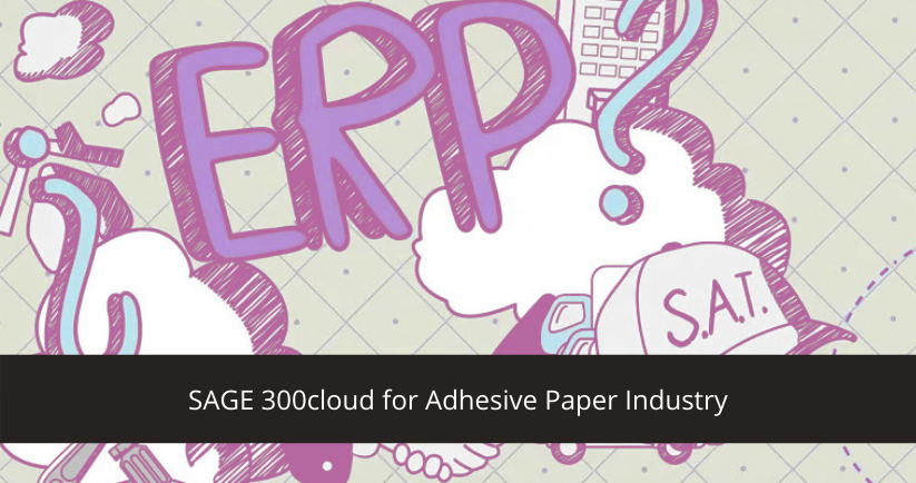 SAGE 300cloud for Adhesive Paper Industry